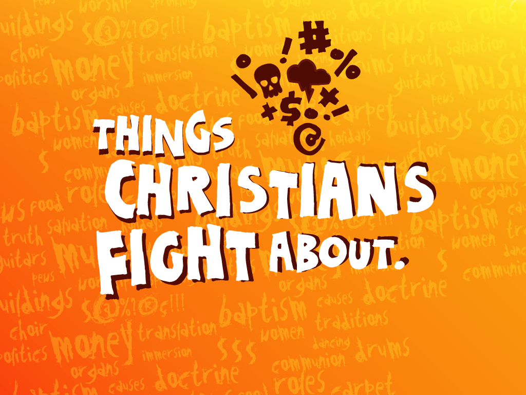 Things Christians Fight About