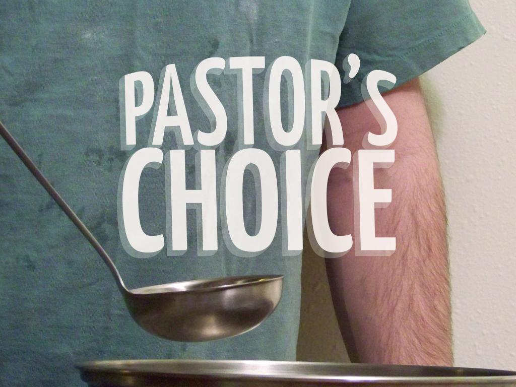 Pastor's Choice